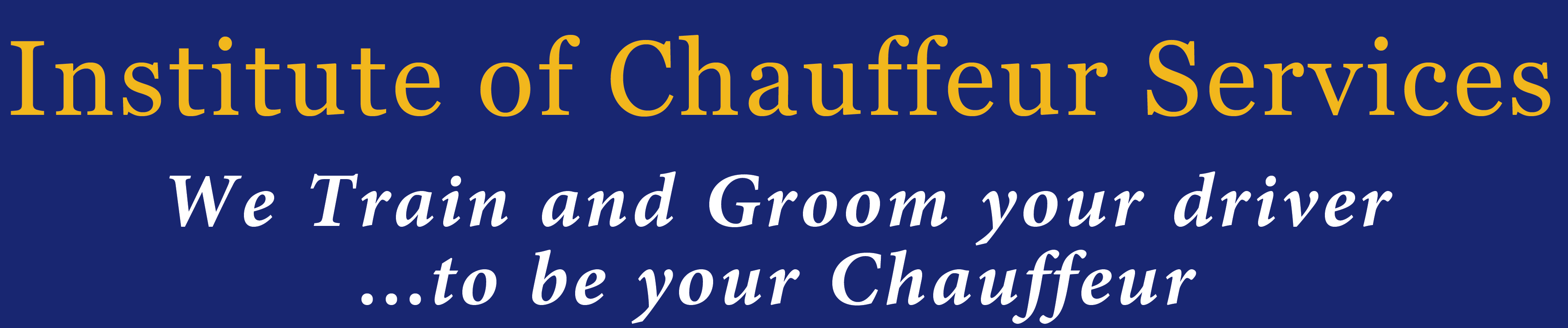Welcome to Institute of Chauffeur Services || We Train and Groom your driver ... to be your Chauffeur
